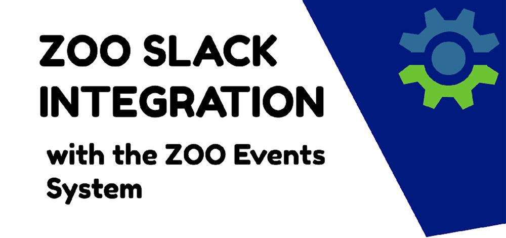 [TUTORIAL] ZOO Slack Integration with the ZOO Events System